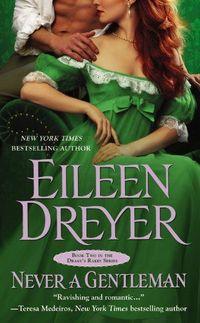 Never A Gentleman by Eileen Dreyer