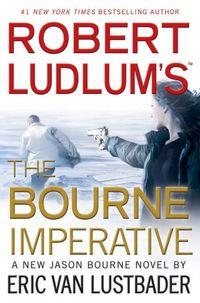 ROBERT LUDLUM' S THE BOURNE IMPERATIVE