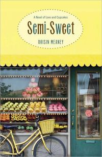 Semi-Sweet by Roisin Meaney