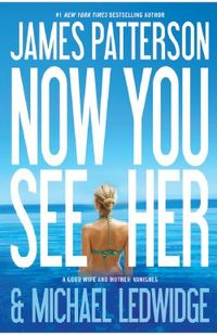 Now You See Her by Michael Ledwidge