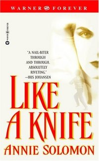 Like A Knife by Annie Solomon