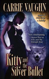 Kitty and The Silver Bullet by Carrie Vaughn