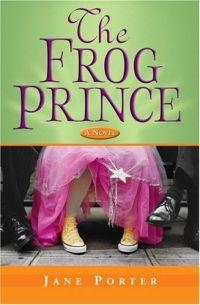 The Frog Prince by Jane Porter