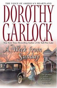 A Week from Sunday by Dorothy Garlock