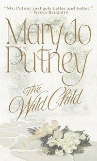 The Wild Child by Mary Jo Putney