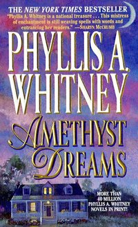 Amethyst Dreams by Phyllis A. Whitney