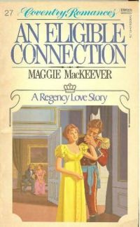 An Eligible Connection by Maggie MacKeever