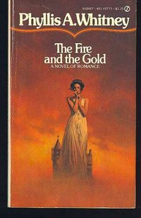 The Fire and the Gold by Phyllis A. Whitney