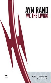 We the Living by Leonard Peikoff