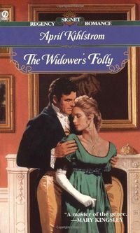 The Widower's Folly by April Kihlstrom