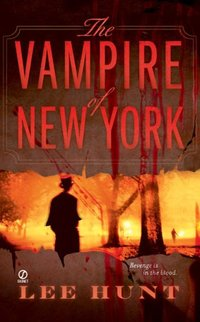 The Vampire of New York by Paul Christopher