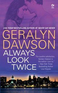 Always Look Twice by Geralyn Dawson