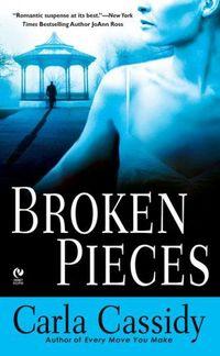 Broken Pieces by Carla Cassidy