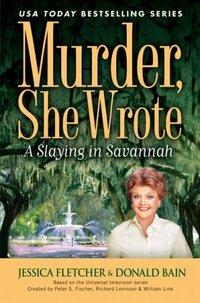 A Slaying In Savannah by Jessica Fletcher