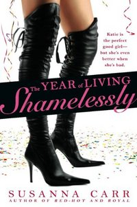 The Year Of Living Shamelessly by Susanna Carr