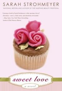 Sweet Love by Sarah Strohmeyer