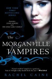 Morganville Vampires: Volume 1 by Rachel Caine