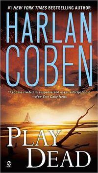 Play Dead by Harlan Coben