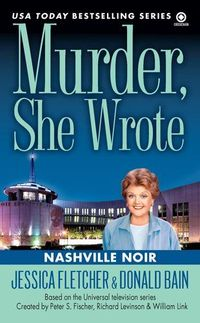Murder, She Wrote: Nashville Noir by Jessica Fletcher
