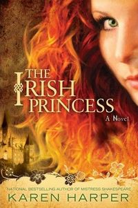 The Irish Princess by Karen Harper