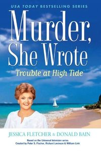 Trouble At High Tide by Jessica Fletcher