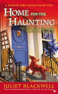Home For The Haunting by Juliet Blackwell