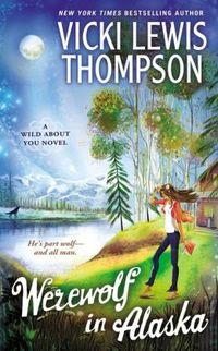 Werewolf in Alaska by Vicki Lewis Thompson