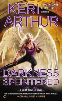 Darkness Splintered by Keri Arthur