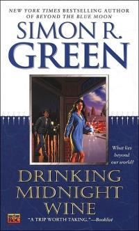 Drinking Midnight Wine by Simon R. Green