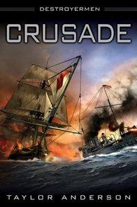 Crusade: Destroyermen by Taylor Anderson
