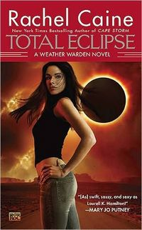 Total Eclipse: by Rachel Caine