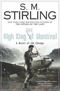 The High King Of Montival by S.M. Stirling