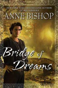 Bridge Of Dreams by Anne Bishop