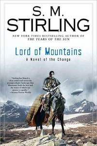The Lord Of Mountains by S.M. Stirling