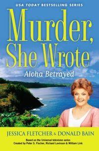 Aloha Betrayed by Jessica Fletcher