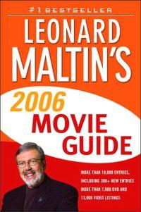 Leonard Maltin's 2006 Movie Guide