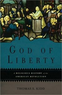 God of Liberty by Thomas S. Kidd