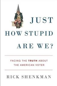 Just How Stupid Are We?