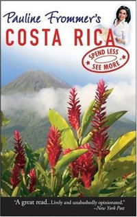 Pauline Frommer's Costa Rica
