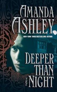 Deeper Than The Night by Amanda Ashley