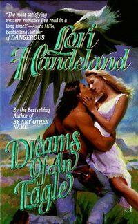 Dreams Of An Eagle by Lori Handeland