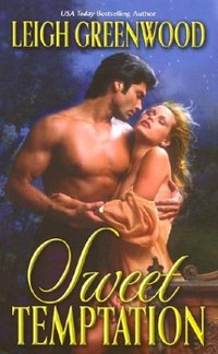 Sweet Temptation by Leigh Greenwood