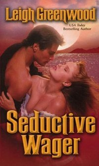 Seductive Wager by Leigh Greenwood