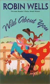 Wild About You by Robin Wells