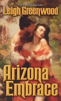 Arizona Embrace by Leigh Greenwood