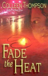Fade the Heat by Colleen Thompson