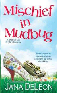 Mischief in Mudbug by Jana DeLeon