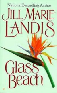 Glass Beach by Jill Marie Landis
