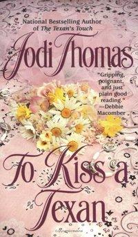 To Kiss a Texan by Jodi Thomas