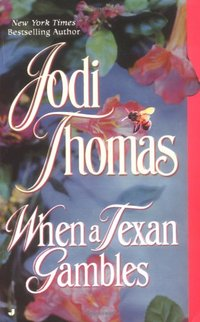 When a Texan Gambles by Jodi Thomas
